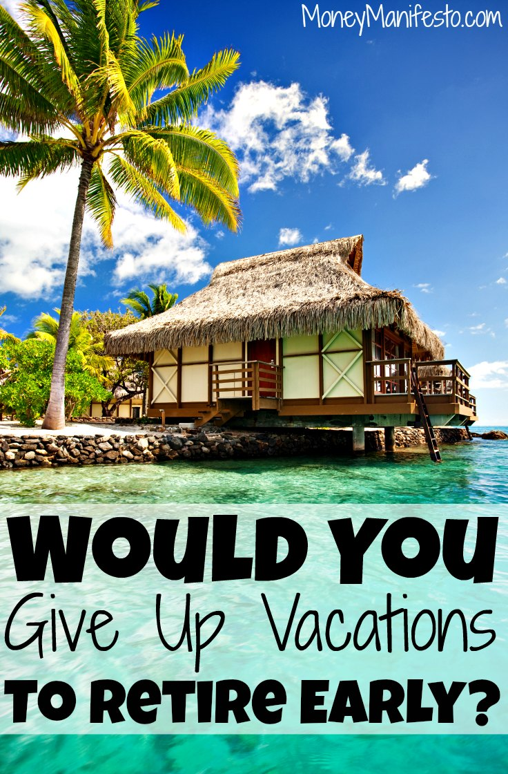 Love family vacations or a quick beach vacation? What about financial freedom? What if I asked you if you'd give up vacations and travel forever to retire early? Would you do it? Find out my thoughts and how not vacationing can allow you to retire early and reach financial independence faster. Early retirement may be worth it!