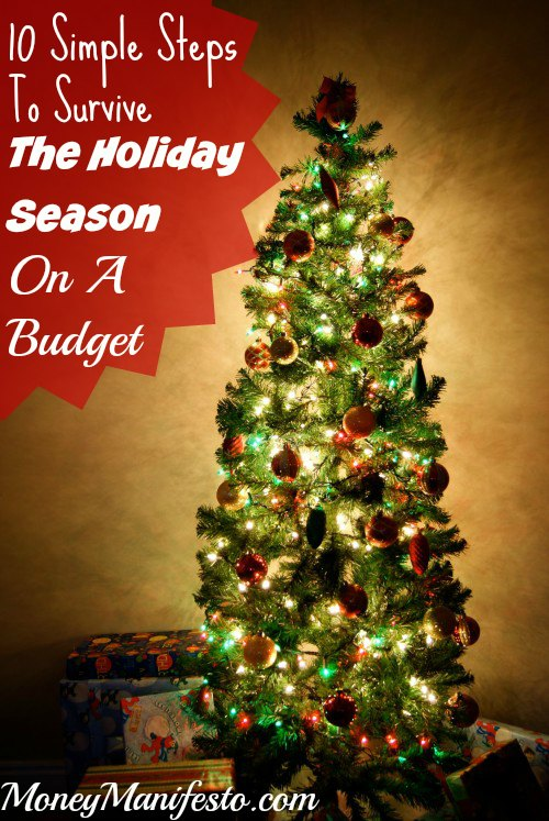 10 Simple Steps To Survive The Holiday Season On A Budget - It is possible to make it through Thanksgiving and Christmas without going into debt. Even though Black Friday and Cyber Monday offer great deals, these steps can make sure you don't go overboard.